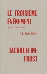 Jackqueline Frost - Le troisième événement - Première et deuxième parties.