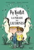 Jackson Pearce et Maggie Stiefvater - Pip Bartlett  : Pip Bartlett et la parade des licornes.