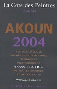 Jacky Akoun et Jacky-Armand Akoun - La Cote des peintres - Edition 2004.