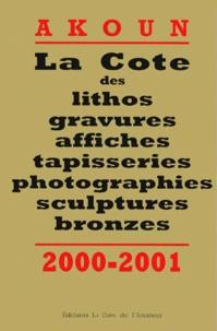 LA COTE DES LITHOS, GRAVURES, AFFICHES, TAPISSERIES, PHOTOGRAPHIES, SCULPTURES, BRONZES. Edition 2000-2001.pdf