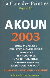 Jacky-Armand Akoun - La cote des peintres - Edition 2003.