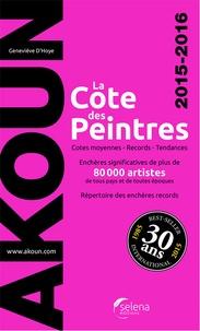 Jacky-Armand Akoun et Geneviève d' Hoye - La cote des peintres.