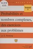 Jacky Assayag et Pascal Gauchon - Probabilités et nombres complexes, des exercices aux problèmes - Terminale S.