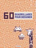 Jacky Bahbout et Peter Rhodes - 60 quadrillages pour dessiner.