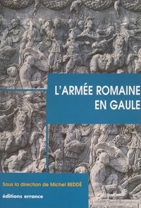 Jacky Bénard et Louis Bonnamour - L'armée romaine en Gaule.
