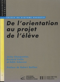 Jacky Charpentier et Bernard Collin - De l'orientation au projet de l'élève.