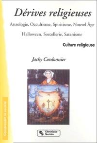 Jacky Cordonnier - Dérives religieuses - Astrologie, occultisme, spiritisme, nouvel âge, Halloween, sorcellerie, satanisme.