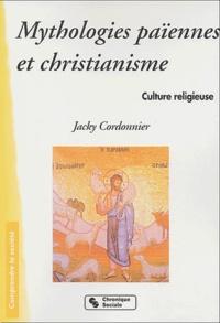 Jacky Cordonnier - Mythologies païennes et christianisme - Culture religieuse.