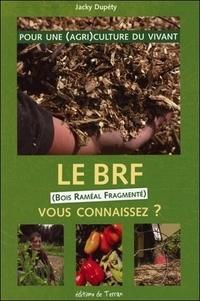 Jacky Dupéty - Le BRF, vous connaissez ? - Pour une (agri)culture du vivant.