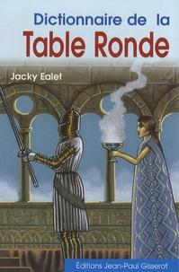 Dictionnaire de la Table Ronde - Jacky Ealet pdf epub