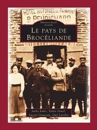 Jacky Ealet et Sylvie Gruel - Le pays de Brocéliande.