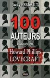 Jacky Ferjault - 100 auteurs évoqués par Howard Phillips Lovecraft.