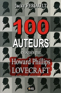 Jacky Ferjault - 100 auteurs évoqués par Howard Phillips Lovecraft.