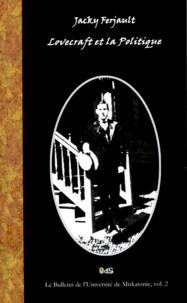 Jacky Ferjault - Lovecraft et la politique.