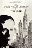 Jacky Ferjault - Moi, Howard Phillips Lovecraft à New York.
