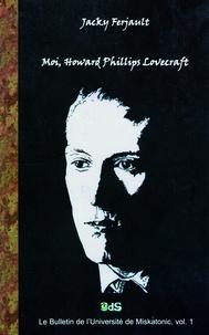 Jacky Ferjault - Moi, Howard Phillips Lovecraft.