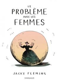 Jacky Fleming - Le problème avec les femmes.