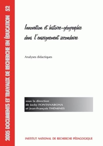 Jacky Fontanabona et Jean-François Thémines - Innovation et histoire-géographie dans l'enseignement secondaire - Analyses didactiques.