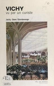 Jacky Gean Giordanengo et J. Lacarin - Vichy - Vu par un curiste.