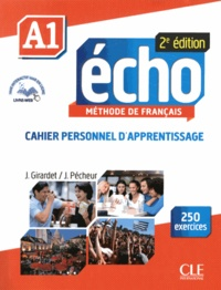 Jacky Girardet et Jacques Pécheur - Echo A1 - Cahier personnel d'apprentissage. 1 CD audio