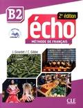 Jacky Girardet et Colette Gibbe - Echo B2 - Méthode de français. 1 CD audio MP3