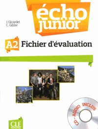 Jacky Girardet et Colette Gibbe - Echo Junior A2 - Fichier d'évaluation. 1 CD audio