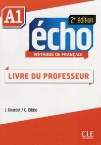 Jacky Girardet et Colette Gibbe - METHODE ECHO  : Écho - Niveau A1 - Guide pédagogique - Ebook - 2ème édition.