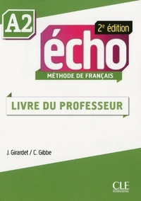 Jacky Girardet et Colette Gibbe - METHODE ECHO  : Écho - Niveau A2 - Guide pédagogique - Ebook - 2ème édition.