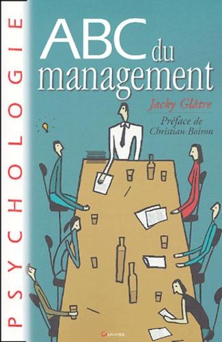 Jacky Glâtre - ABC du management.