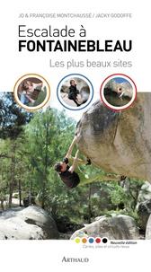 Jacky Godoffe et Jo Montchausse - Escalade à Fontainebleau - Les plus beaux sites.