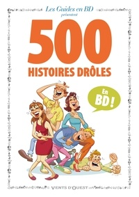 Jacky Goupil et Cathy Maff - 500 histoires drôles en BD.