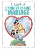 Jacky Goupil et  Marmou - Le guide de l'anniversaire de mariage.
