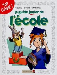 Jacky Goupil et Sylvia Douyé - Le guide junior de l'école.