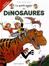 Jacky Goupil et Sylvia Douyé - Le guide junior des dinosaures.