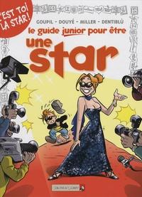 Jacky Goupil et Sylvia Douyé - Le guide junior pour être une star.