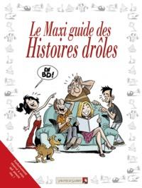 Jacky Goupil et Sylvia Douyé - Le Maxi guide des Histoires drôles.