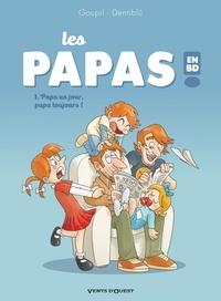 Jacky Goupil et  Dentiblù - Les papas en BD Tome 1 : Papa un jour, papa toujours !.