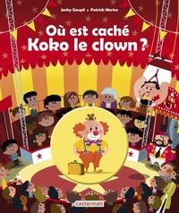 Jacky Goupil et Patrick Morize - Où est caché Koko le clown ?.