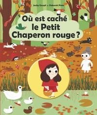 Jacky Goupil et Déborah Pinto - Où est caché le Petit Chaperon rouge ?.