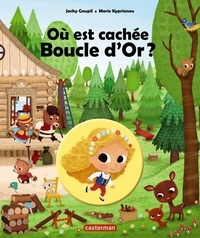 Jacky Goupil et Marie Kyprianou - Où est cachée Boucle d'Or ?.