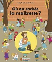 Jacky Goupil et Amélie Dufour - Où est cachée la maitresse ?.