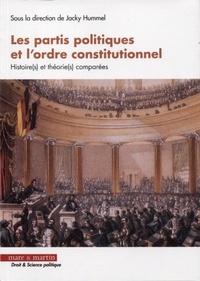 Jacky Hummel - Les partis politiques et l'ordre constitutionnel - Histoire(s) et théorie(s) comparées.