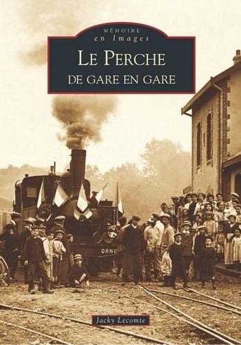 Jacky Lecomte - Le Perche - De gare en gare.