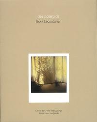 Jacky Lecouturier et Emmanuel d' Autreppe - Des polaroïds.