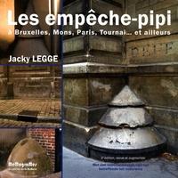 Jacky Legge - Les empêche-pipi - A Bruxelles, Mons, Paris, Tournai... et ailleurs.