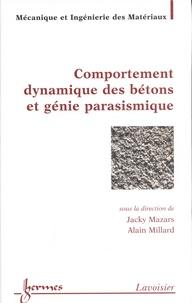 Jacky Mazars et Alain Millard - Comportement dynamique des bétons et génie parasismique.