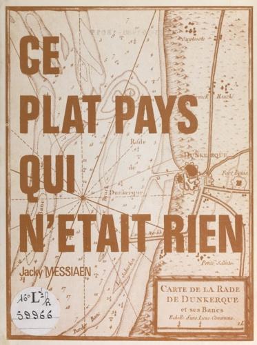 Jacky Messiaen - Ce plat pays qui n'était rien....