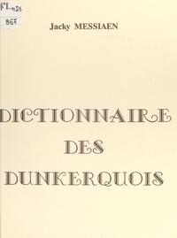 Jacky Messiaen et  Burnod - Dictionnaire des Dunkerquois.