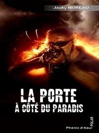 Jacky Moreau - La porte à côté du paradis.