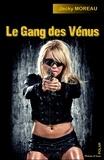 Jacky Moreau - Le gang des Vénus - Polar dans la banlieue cannoise.